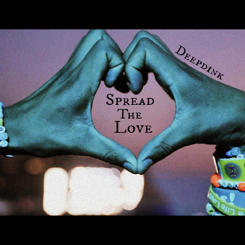 Dj Deepdink - Spread The Love (Pos!t!ve Mix)