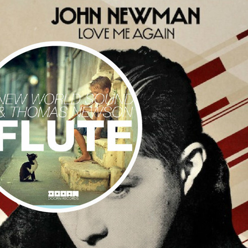 John Newman   Love Me Again Vs Thomas Newson  Flute (IgorPhilip Mashup)
