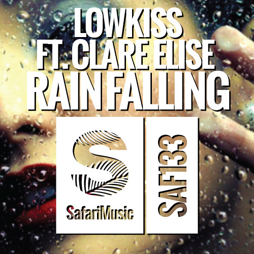 Rain Falling - LOWKISS feat Clare Elise (Original Mix)