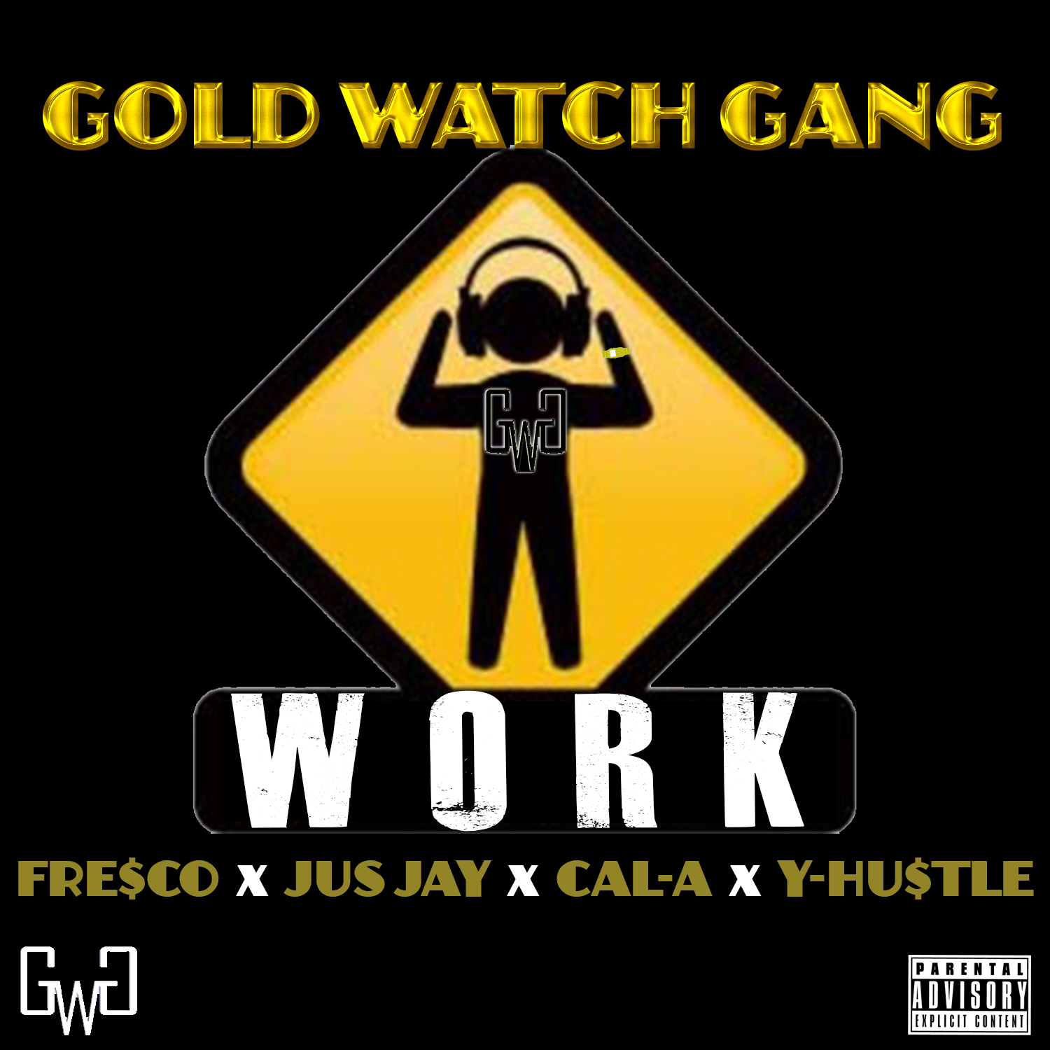 Gold Watch Gang - Work ft. Fre$co x Jus Jay x Cal-A x Y-Hu$tle [Thizzler.com]