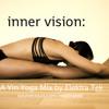 Inner Vision: A Yin Yoga Flow Mix by Elektra Tek
