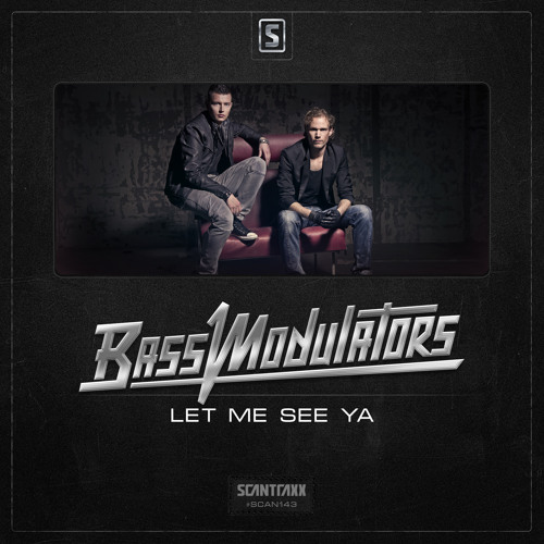Bass Modulators - Let Me See Ya (#SCAN143 Preview)