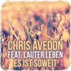 Chris Avedon feat. Lauter Leben - Es Ist Soweit (Martin Eigenberg & Soeren Lindberg Remix)