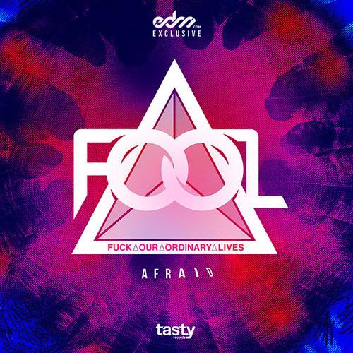 Afraid by F.O.O.L. - EDM.com