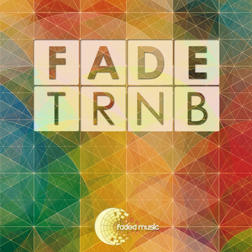 Fade - TRNB (Faded Music 013) - Released 10.02.2014