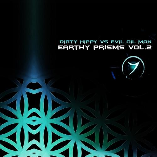 Dirty Hippy vs Evil Oil Man - Earthy Prisms Vol.2 (Released!!)