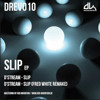 D'stream - Slip, Original + Fred White Remix [OUT NOW]