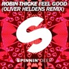 Robin Thicke - Feel Good (Oliver Heldens Remix) Extended mp3