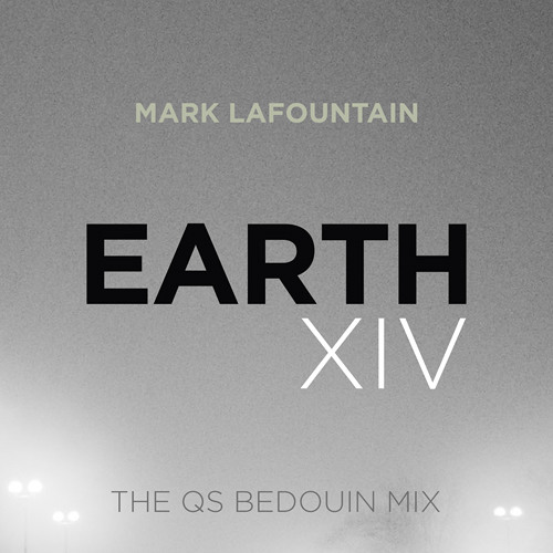 Mark LaFountain: Earth XIV (The QS Bedouin Mix)