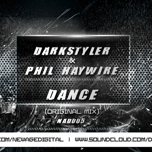 Darkstyler & Phil Haywire - Dance (Available Now)