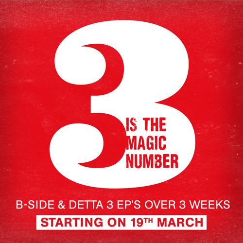 B-Side & Detta - 3 Is The Magic Number EP's Previews