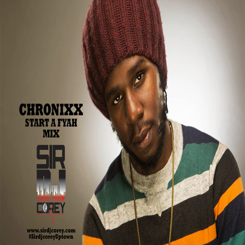 CHRONIXX Start A Fyah Mix By SirDjCorey @iamchronixx
