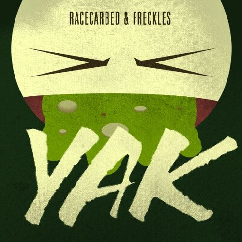 RaceCarBed x Freckles - Yak!