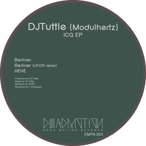 Dead Motion 003 - DJTuttle (Modulhertz) - ICG EP