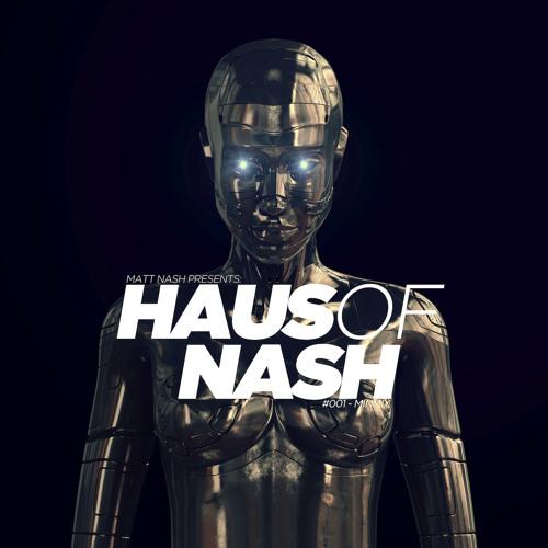 Haus Of Nash #001