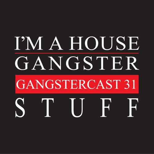 STUFF | GANGSTERCAST 31
