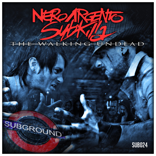 SUB024 NeroArgento Subkilla - The Walking Undead (PREVIEW) [OUT NOW]