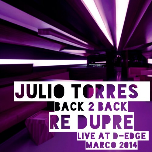Julio Torres Vs Re Dupre - Back To Back Live at D-Edge Moving