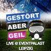 Gestört aber GeiL @ Eventpalast Leipzig (08.03.2014)
