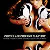 Chicks & Kicks RNB Playlist March 2013 - 102 Tracks - 3 Hours