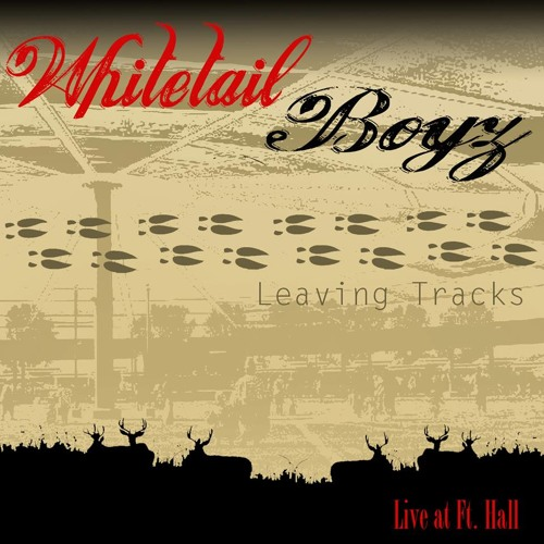 """Whitetail Boyz Track 1 """"Live at Ft Hall"""""""