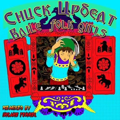 Chuck Upbeat - Bale Folk Girls (Insane Fennel Mix)