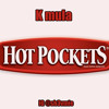 K mula - Hot Pocketz