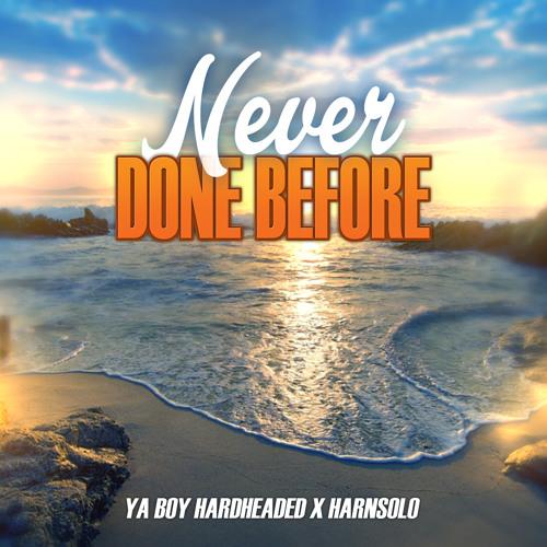 """Ya Boy Hardheaded & Harn SOLO - """"Never Done Before"""""""