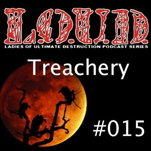DnB Girls L.O.U.D. Podcast # 015 - TREACHERY