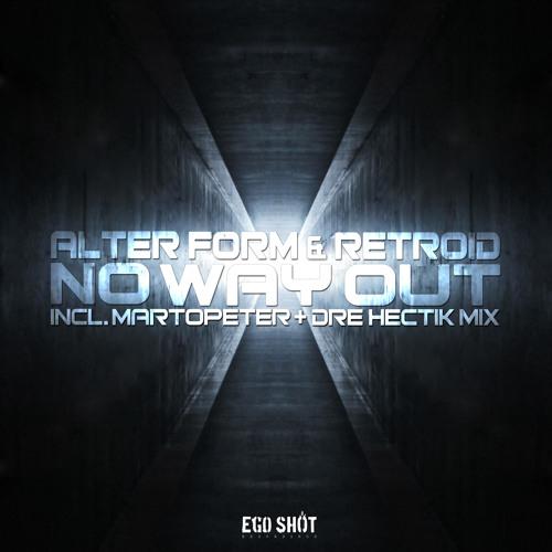 Alter Form & Retroid - No Way Out (Original Mix) - OUT NOW