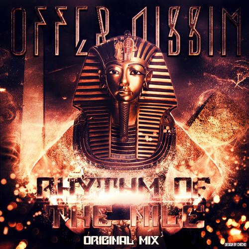 Offer Nissim - Rhythm Of The Nile (Original Mix)