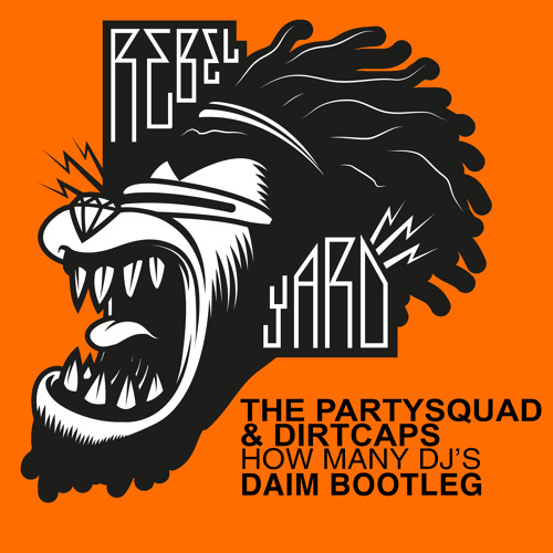 The Partysquad & Dirtcaps - How Many DJ's (Daim Bootleg)