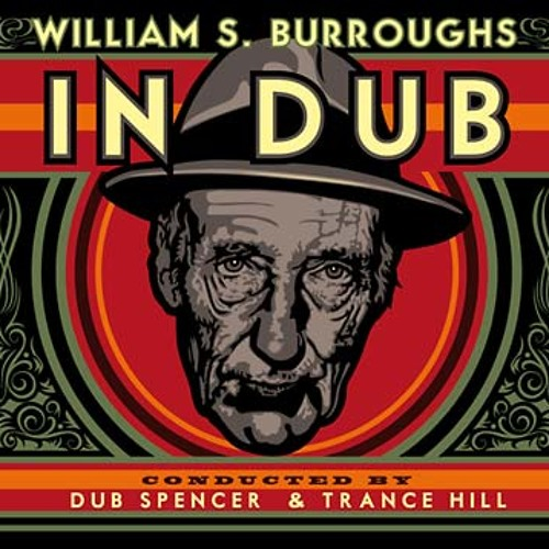 william s. burroughs - in dub (conducted by dub spencer & trance hill) (shop excerpts)