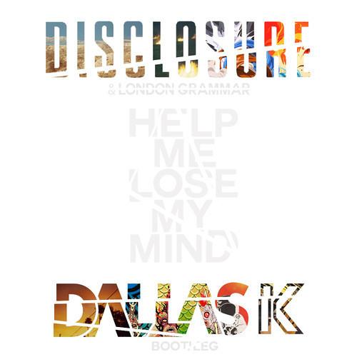Disclosure - Help Me Lose My Mind (DallasK Bootleg)