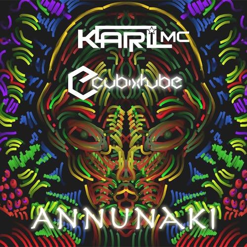 Karl mc & CubixRube - Annunaki  (Original) *** PREVIEW***