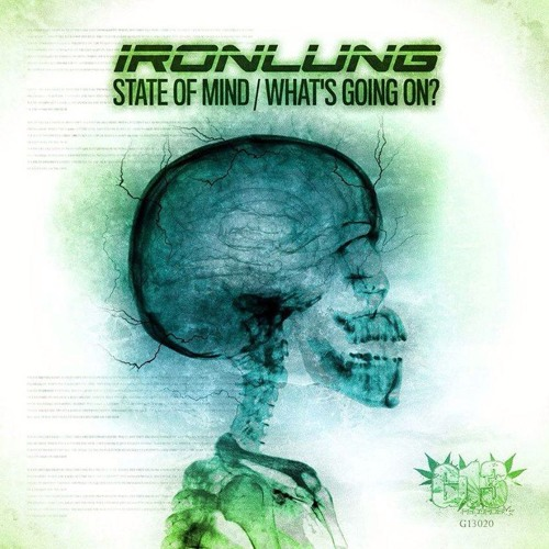 IRONLUNG - STATE OF MIND - OUTNOW!!! ON G13