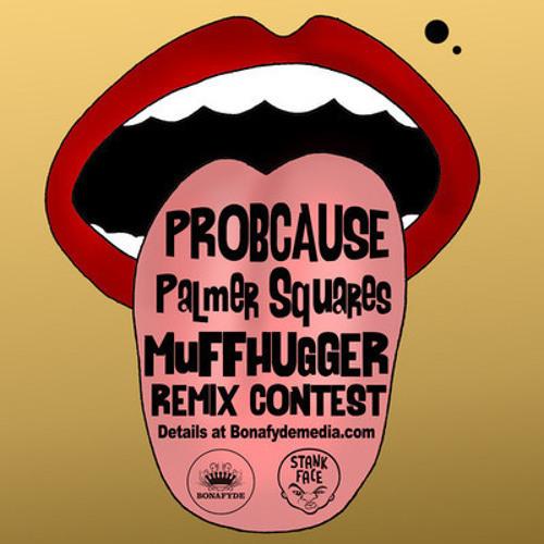 ProbCause X Palmer Squares - MUFFHUGGER (TerniduP Remix)