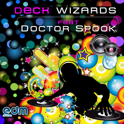 EDM116 - Deck Wizards v.1 feat Doctor Spook - available NOW on Beatport.