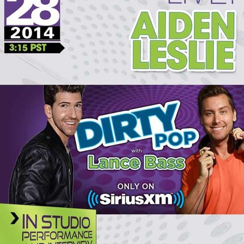Aiden Leslie LIVE with Lance Bass on Sirius XM's Dirty Pop LIVE! 2.28.14