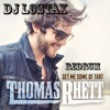 Thomas Rhett- Get Me Some Of That (Lostax ReDrum)