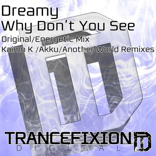 Dreamy - Why Don't You See  (Akku Remix)