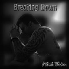 Breaking Down - Mini Thin Drug addiction song alcoholic song rehab theme