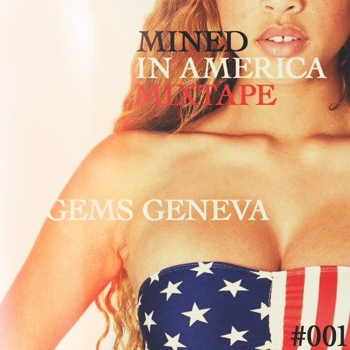 Mined In America Mixtape Vol.1 (Hosted by: Elephant Man)