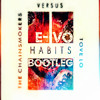 The Chainsmokers X Tove Lo - Habits (E-VO Bootleg) [FREE DOWNLOAD]