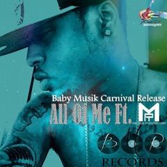 ALL OF ME: Baby Musik ft. MPT [2014 Virgin Islands Soca] {Dial Up Riddim}