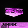 Edward Marc - Crossfire EP (OUT NOW Complex Drop Records)