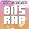 The Drug Dealer's 80's Rap (FROM RECAP VLOG #9)