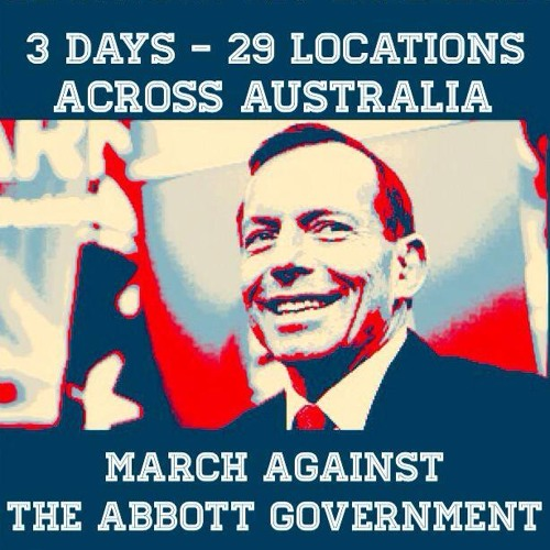 Join Us In Marching Against The Abbott Government!