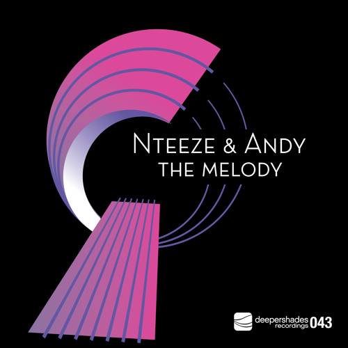 Nteeze & Andy - The Melody - Deeper Shades Recordings