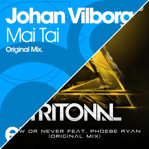 Johan Vilborg & Tritonal feat. Phoebe Ryan - Now or Never A Mai Tai (FREE DOWNLOAD)